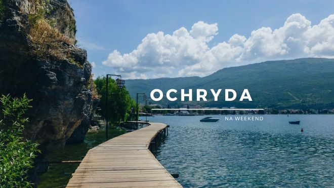 ochryda na weekend - jezioro ochrydzkie macedonia pomost
