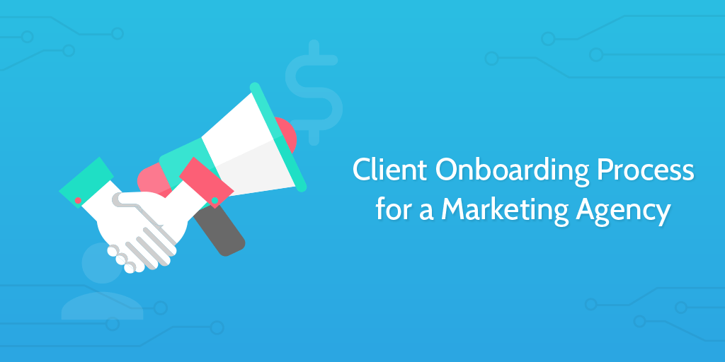 Client Onboarding For A Marketing Agency Process Street