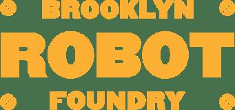 Brooklyn Robot Foundry