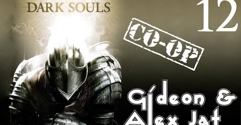 Прохождение Dark Souls. Co-op: Gideon  Alex Jat — Часть 12 (Это ловушка!)