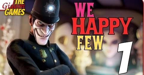 Прохождение We Happy Few (альфа) 1  ЧТ НЕ ВЕСЕЛО