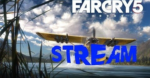 Far Cry 5 — Stream 10 #AgentJoe