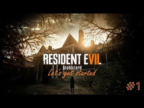ДОБРО ПОЖАЛОВАТЬ В СЕМЬЮ ► Прохождение Resident Evil 7: Biohazard #1