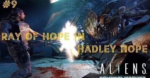Aliens Colonial Marines #9 Луч надежды в Надежде Хадли
