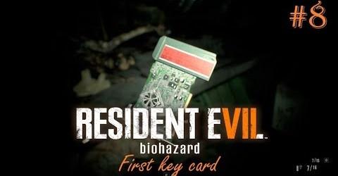 ПЕРВАЯ КЛЮЧ КАРТА ► Resident Evil 7 Biohazard #8