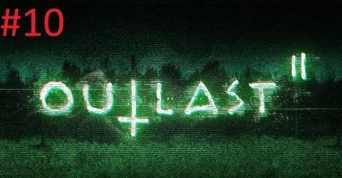 Прохождение Outlast 2 2017 #10 ► освобождение мученика