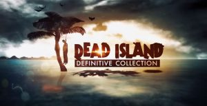 Dead-Island-Definitive-Collection (5)