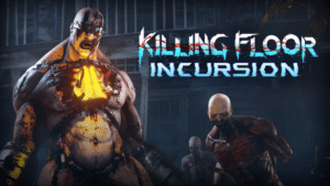 killingfloor2IncursionVR