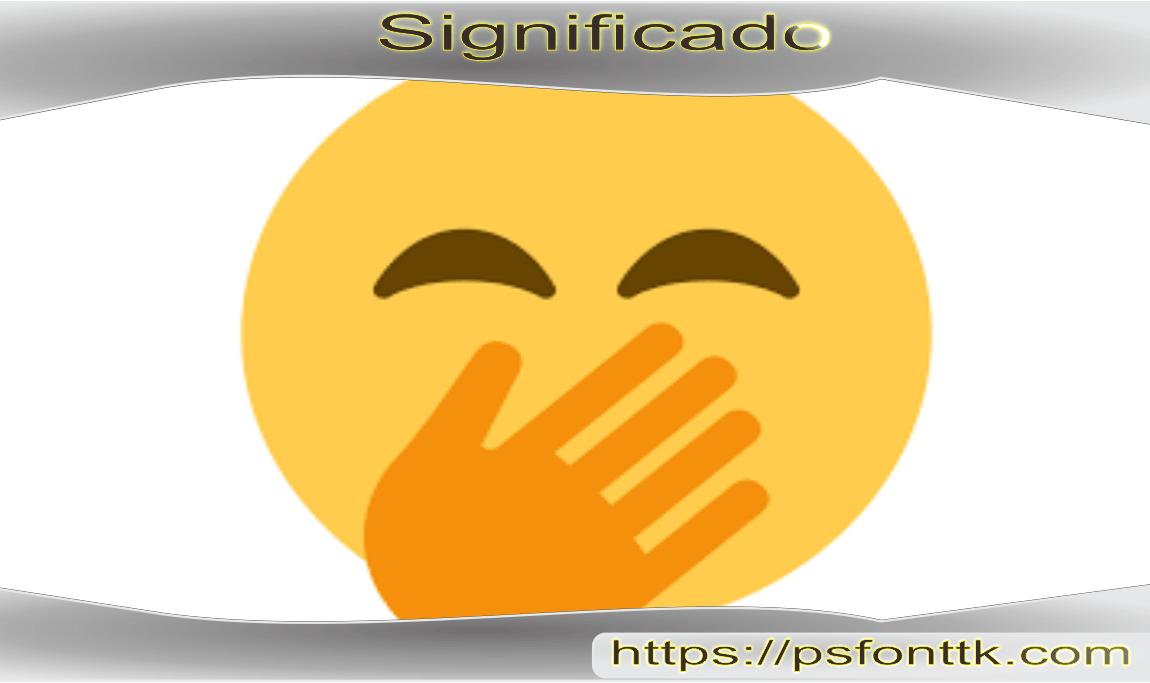 Emoji com a Mão na Boca Significado. 🤭 Significado