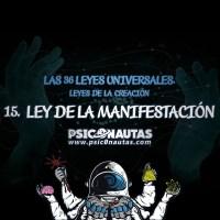 Las 36 Leyes Universales - 15. ley de la manifestación.