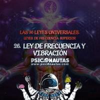 Las 36 Leyes Universales - 26. Ley de frecuencia y vibración.