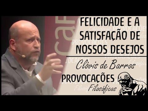 Felicidade E Satisfação Dos Desejos Clóvis De Barros Filho