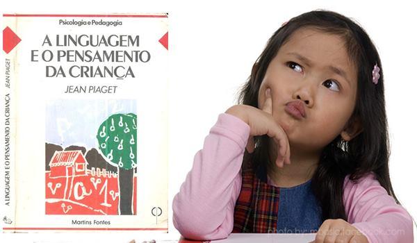 A Linguagem E O Pensamento Da Criança Piaget Resumo Psicoativo