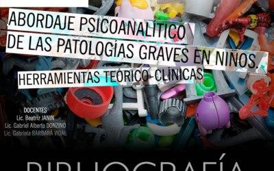 Bibliografía Abordaje psicoanalítico de las patologías graves en niños. Herramientas teórico-clínicas