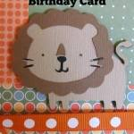 Cricut Lion Birthday Card Using Create A Critter Cartridge