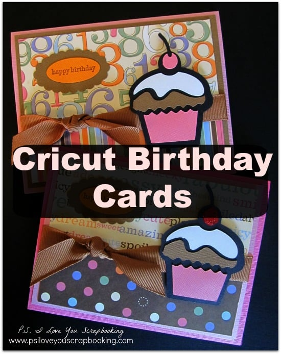 Cricut Birthday Cards Ps I Love You Crafts