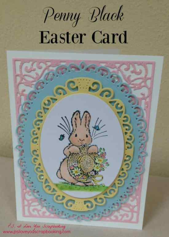 Penny Black Easter Card - Here are some Handmade Easter Cards that I've made using rubberstamps, the Cricut, Copic Markers, Spellbinders, and more!