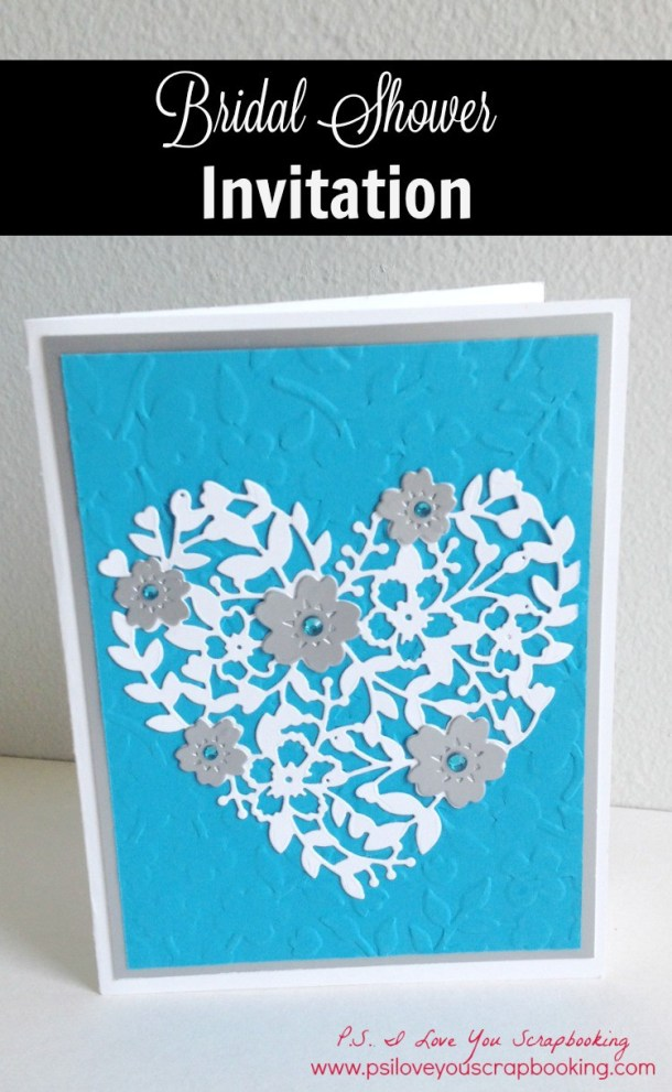 Handmade Bridal Shower Invitation using Blooming Heart die from Stampin Up. Colors are David's Bridal