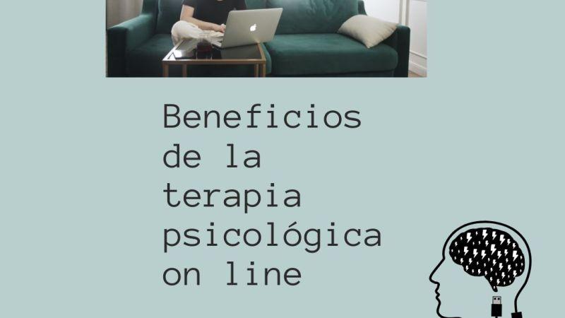 10 beneficios de la terapia psicológica online