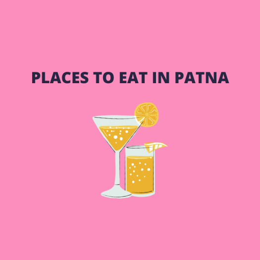 Places to eat in Patna - Patna Shots