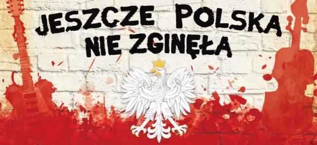 """""""Jeszcze Polska nie zginęła"""""""