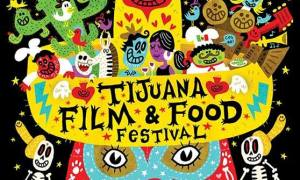 Tijuana Film & Food Festival