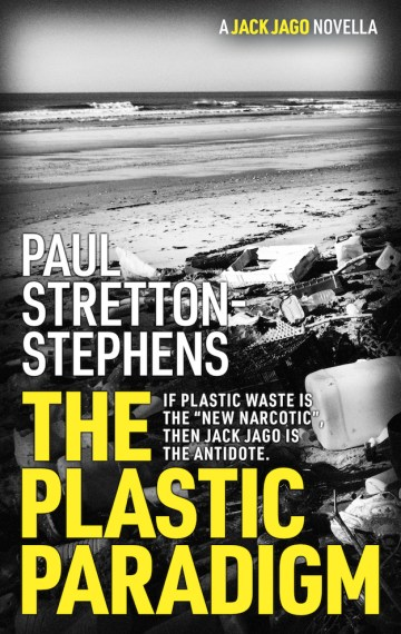 The Plastic Paradigm (A Jack Jago Thriller Book #1)