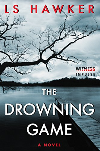 The Drowning Game by LS Hawker