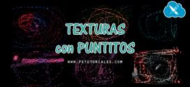 Texturas con puntitos luminosos