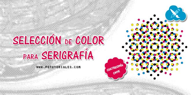 Serigrafía – Selección de colores mediante cuatricomía