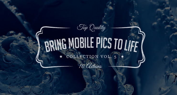 Bring Mobile Pics to Life – Photoshop Actions Set Vol.5