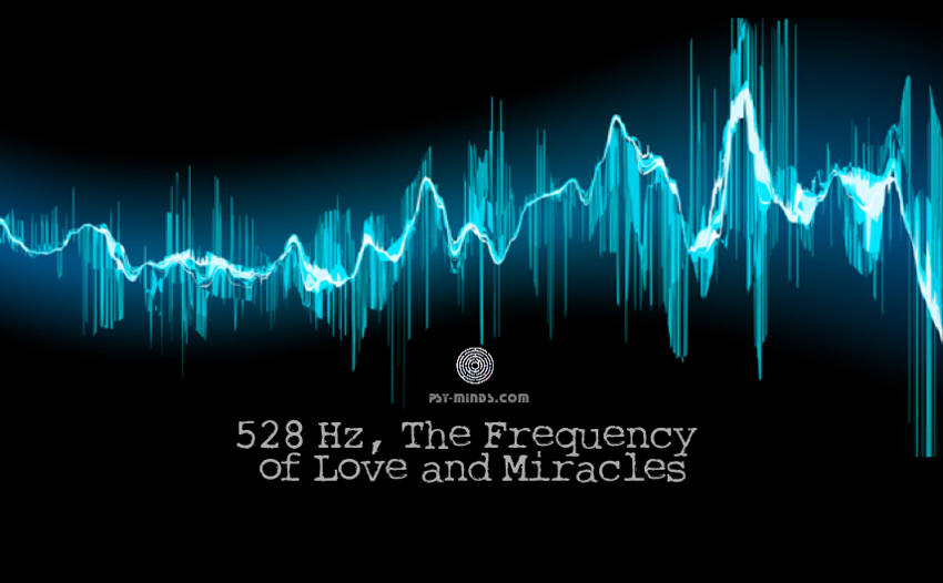 528 Hz, The Frequency of Love and Miracles ~ Psy Minds