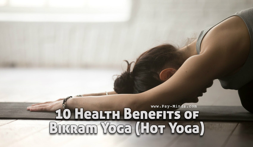 10 Health Benefits of Bikram Yoga (Hot Yoga)