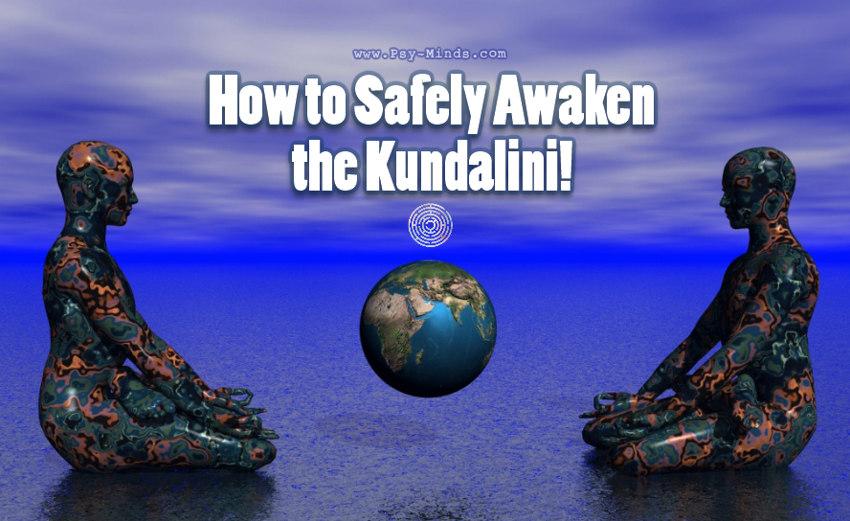 How to Safely Awaken the Kundalini!