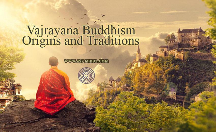 Vajrayana Buddhism Origins and Traditions