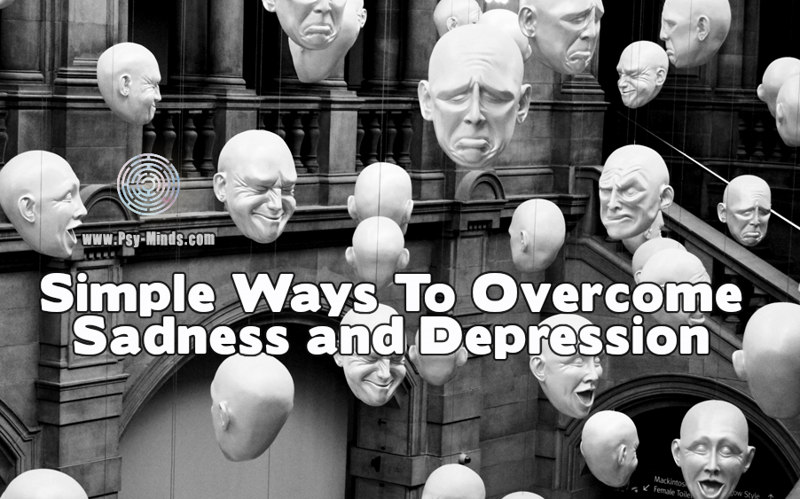 Simple Ways To Overcome Sadness and Depression