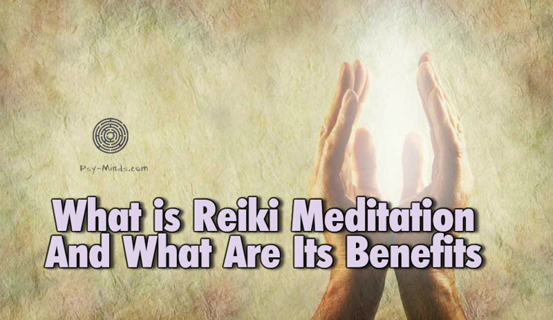 What is Reiki Meditation And What Are Its Benefits