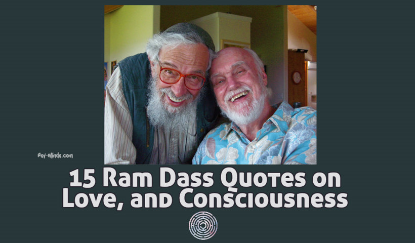 15 Ram Dass Quotes On Love And Consciousness Psy Minds