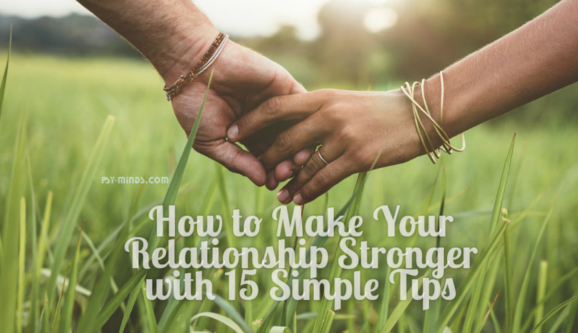 How to Make Your Relationship Stronger with 15 Simple Tips