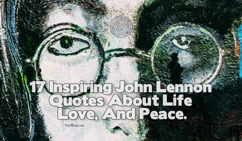17 Inspiring John Lennon Quotes About Life Love And Peace Psy Minds