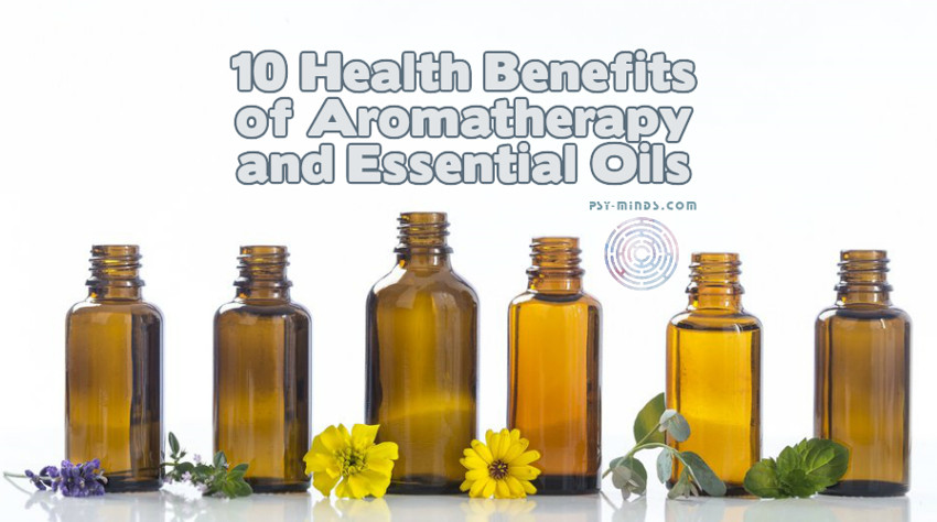 10 Health Benefits of Aromatherapy and Essential Oils