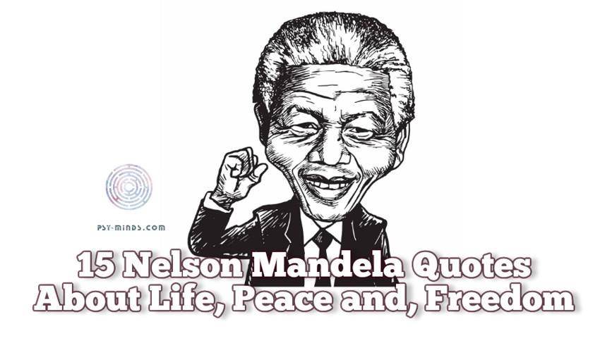 15 Nelson Mandela Quotes About Life, Peace and, Freedom