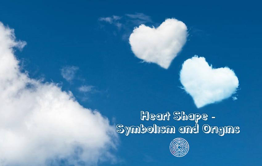 Heart Shape - Symbolism and Origins