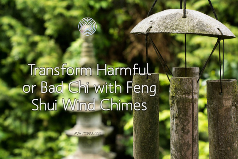 Transform Harmful Or Bad Chi With Feng Shui Wind Chimes Psy Minds