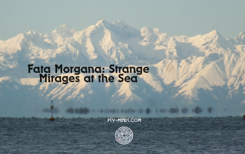 Fata Morgana Strange Mirages at the Sea