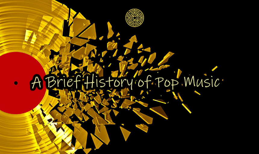 A Brief History of Pop Music
