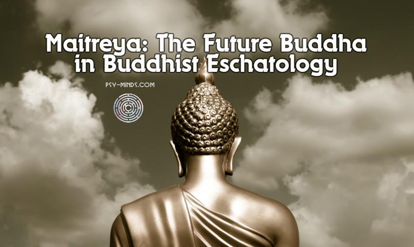 Maitreya The Future Buddha in Buddhist Eschatology