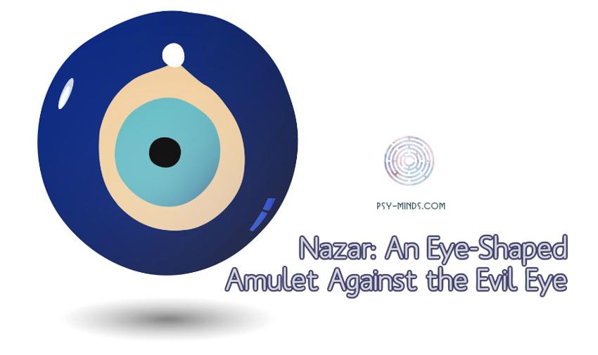Nazar An Eye-Shaped Amulet Against the Evil Eye