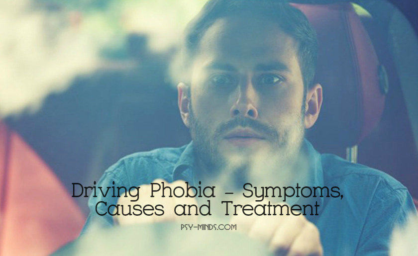 Driving Phobia - Symptoms, Causes and Treatment