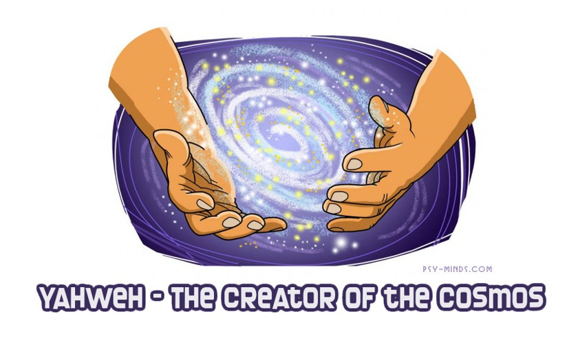 Yahweh - The Creator of the Cosmos